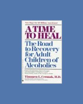 A Time to Heal: The Road to Recovery for Adult Children of Alcoholics by Timmen L. Cermak