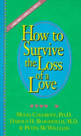 How to Survive the Loss of a Love by Peter McWilliams, Harold H. Bloomfield and Melba Colgrove
