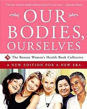 Our Bodies, Ourselves New Edition by Boston Woman's Health Book Collective and Judy Norsigian